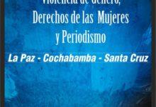 COCHABAMBA Y SANTA CRUZ: FPP anuncia diplomado en Violencia de Género, Derechos de las Mujeres y Periodismo